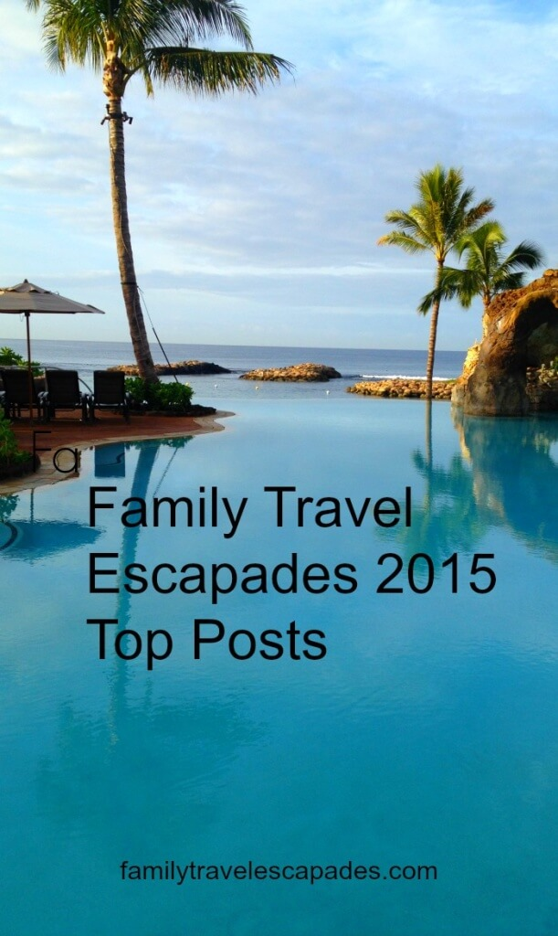 Family Travel Escapades 2015 Top Posts